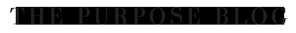 The Purpose Blog